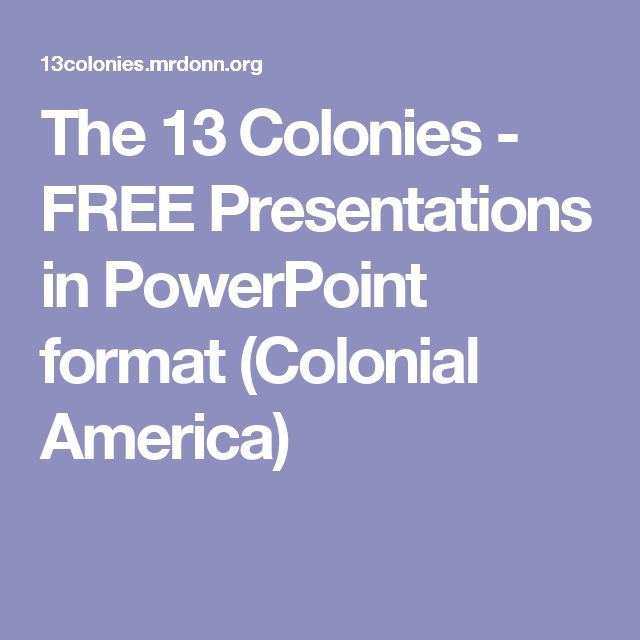 Best 25 powerpoint format ideas on pinterest presentation the 13 colonies free presentations in powerpoint format colonial america toneelgroepblik Images