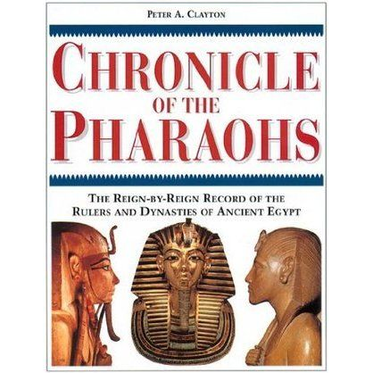"""Chronicle of the Pharaohs - The Reign-by-Reign Record of the Rulers and Dynasties of Ancient Egypt"" av Peter A. Clayton"