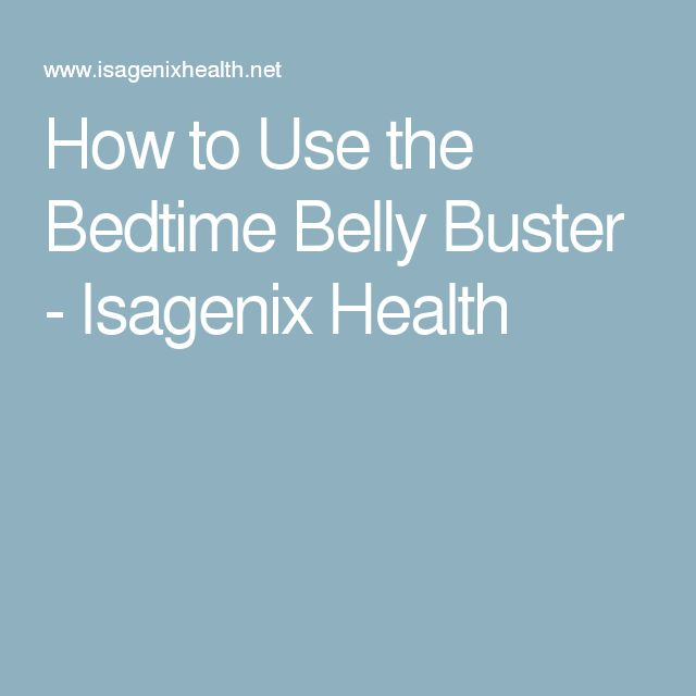 How to Use the Bedtime Belly Buster - Isagenix Health