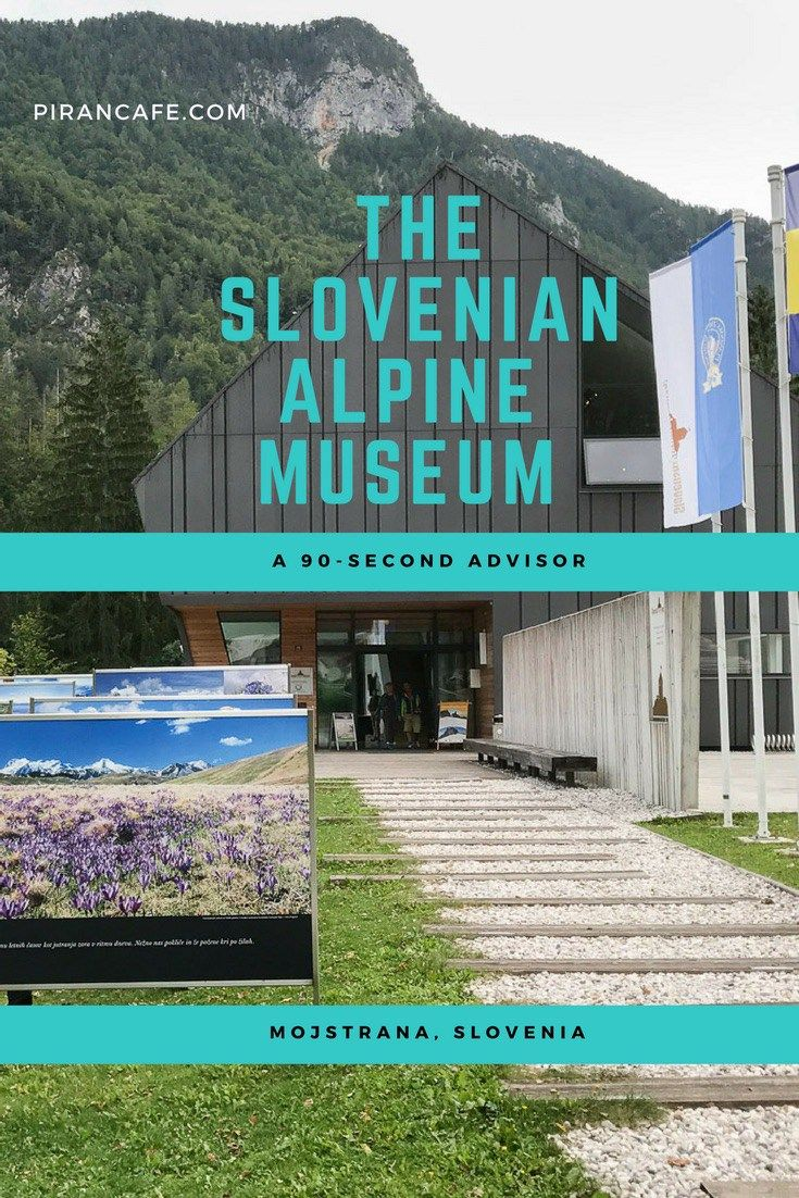 Just about everything you need to know about Slovenia's mountaineering museum located just beyond the shadow of the country's tallest mountain. From Piran Cafe