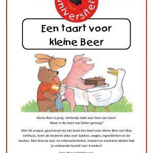 Een-taart-voor-kleine-beer Met dit project, geschreven bij het boek 'Een taart voor kleine Beer' van Max Velthuijs, leren de kinderen alles over bakken, wegen, ingrediënten en de keuken. Met diverse taal- en rekenactiviteiten, hoeken en creatieve ideeën heb je voldoende lesstof voor 4 weken!
