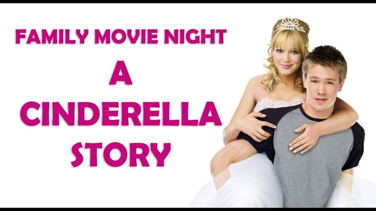Family Movie Night: A Cinderella Story
