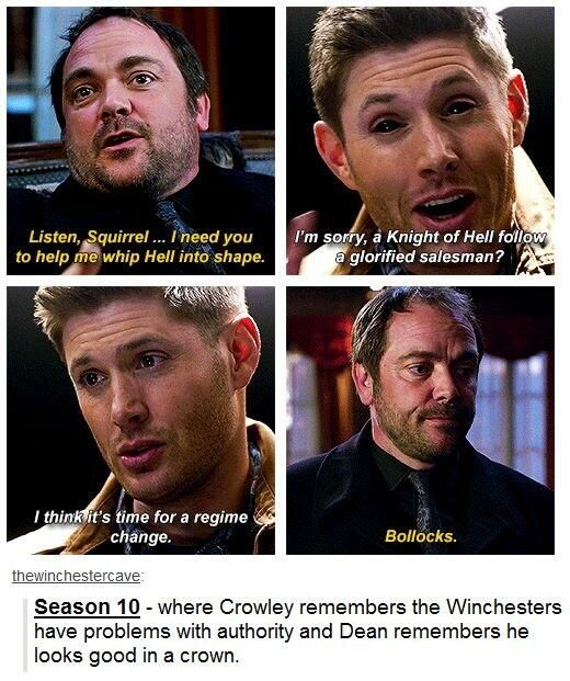 Season 10, in which Crowley remembers the Winchesters have problems with authority, and Dean remembers he looks good in a crown