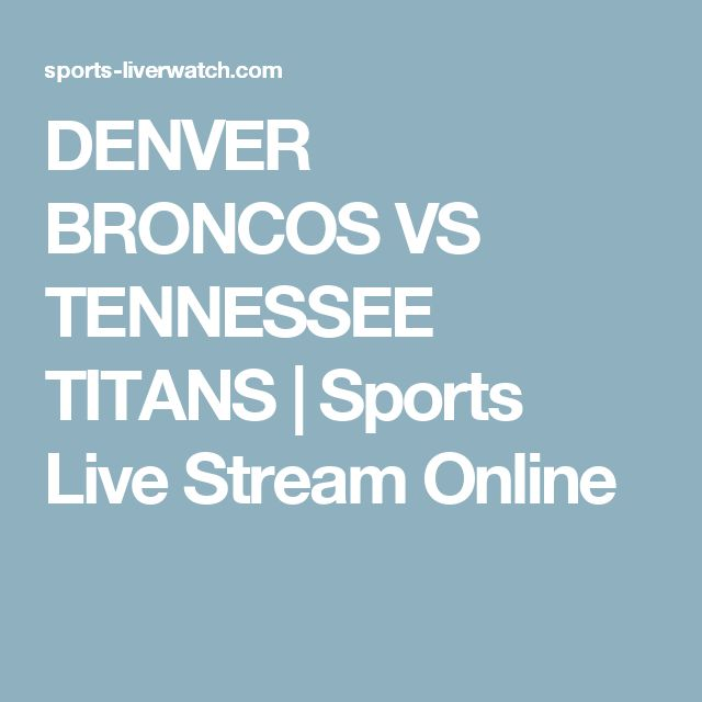 DENVER BRONCOS VS TENNESSEE TITANS | Sports Live Stream Online