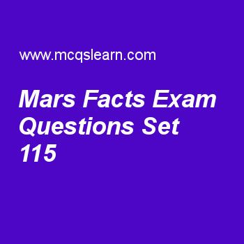 Practice test on mars facts, general knowledge quiz 115 online. Practice GK exam's questions and answers to learn mars facts test with answers. Practice online quiz to test knowledge on mars facts, international maritime organization, human musculoskeletal system, eukaryotic organelles, sir alexander fleming worksheets. Free mars facts test has multiple choice questions as planet mars is also knows as, answers key with choices as mountainous planet, yellow planet, white planet and red...