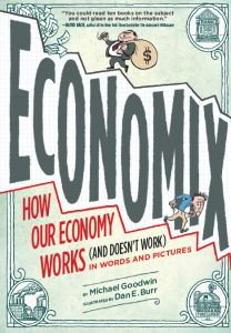 A review of 3 nonfiction graphic novels: Economix, Philosophy: A Discovery in Comics, and Taxes, Tea Party and those Revolting Rebels