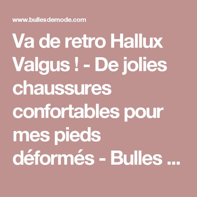 va de retro hallux valgus de jolies chaussures confortables pour mes pieds d form s bulles. Black Bedroom Furniture Sets. Home Design Ideas