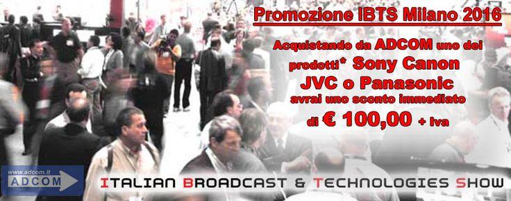 Promozione IBTS Milano 2016 Acquista da ADCOM uno tra i seguenti prodotti: Sony A7SII, Sony PXW-FS5/FS7/FS7K & Kit , EOS 5D MARK IV, EOS C100 MKII & Kit , JVC GY-LS300 CHE e Panasonic AG-AC30 & kit ed avrai uno sconto immediato di € 100,00 +Iva Info: https://www.adcom.it/news.php?lang=it&idliv1=5&idn=344