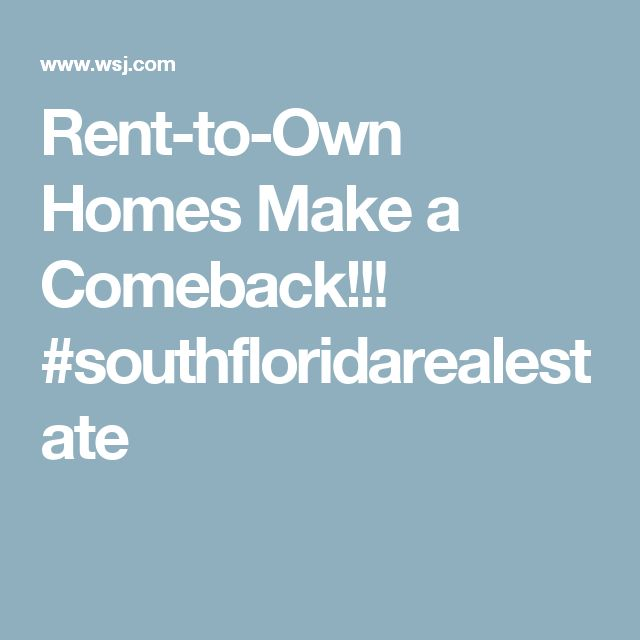 Rent-to-Own Homes Make a Comeback!!!  #southfloridarealestate