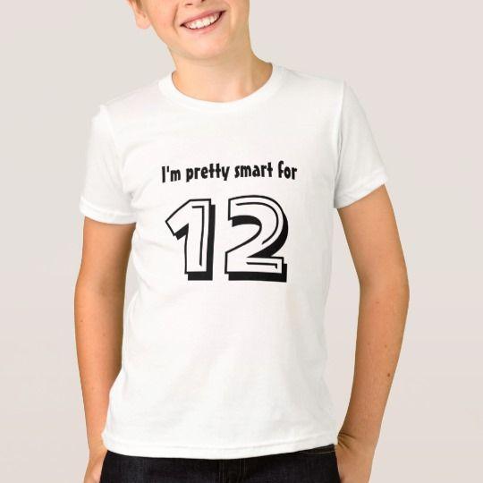 12th Birthday Gift Im Pretty Smart For 12 T Shirt