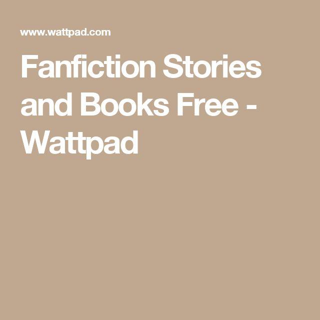 Fanfiction Stories and Books Free - Wattpad