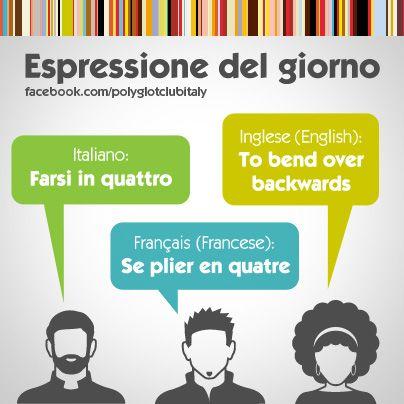 Learning Italian Language ~ Italian / English idiom: to bend over backwards