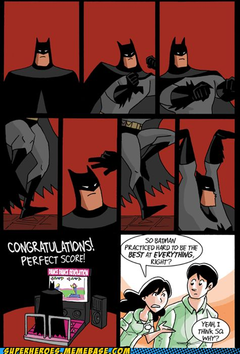 Batman has mastered everything. Absolutely Everything. #batman #humor #DDR #dccomics