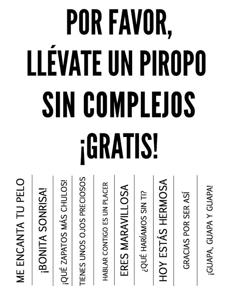 Piropos! http://www.mujeressincomplejos.com/