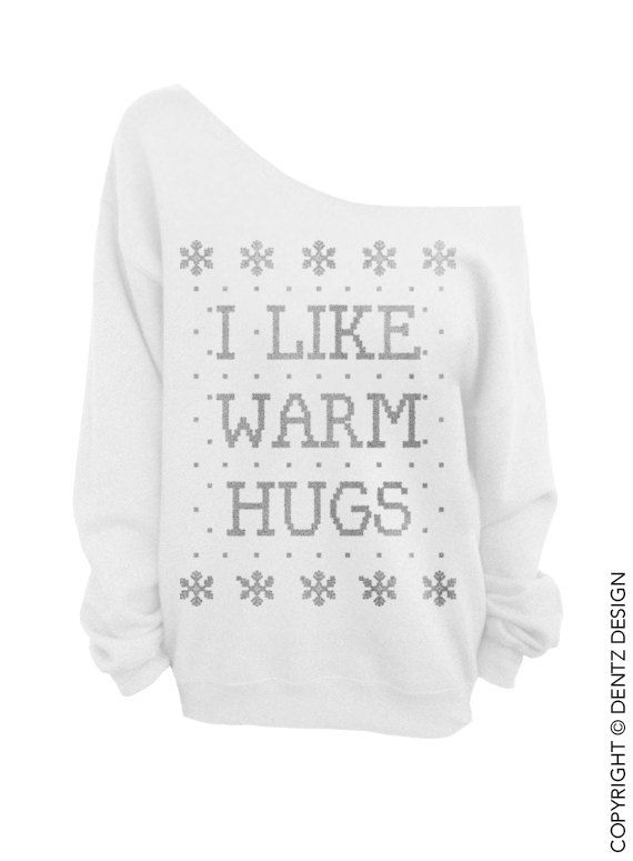 I Like Warm Hugs - Ugly Christmas Sweater - White Slouchy Oversized Sweatshirt