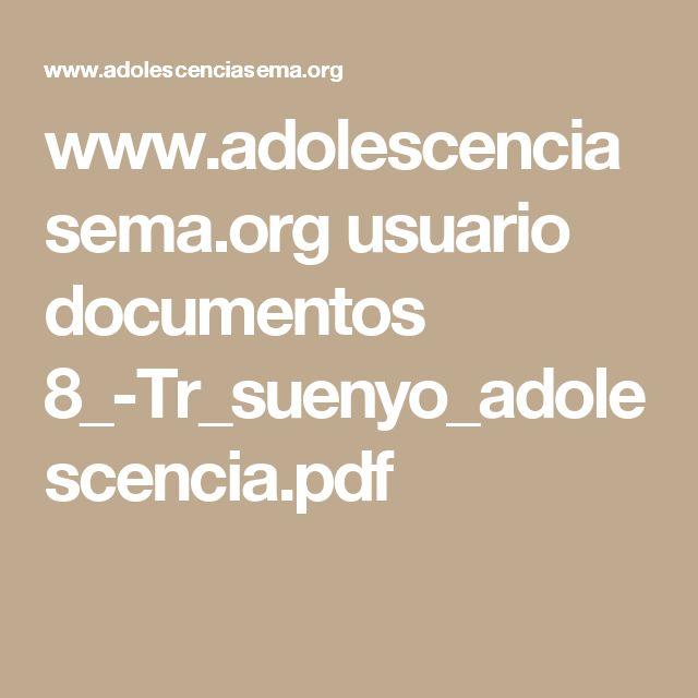 www.adolescenciasema.org usuario documentos 8_-Tr_suenyo_adolescencia.pdf