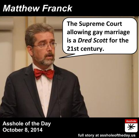 Matthew Franck, Asshole of the Day for October 8, 2014 by TeaPartyCat (Follow @TeaPartyCat)