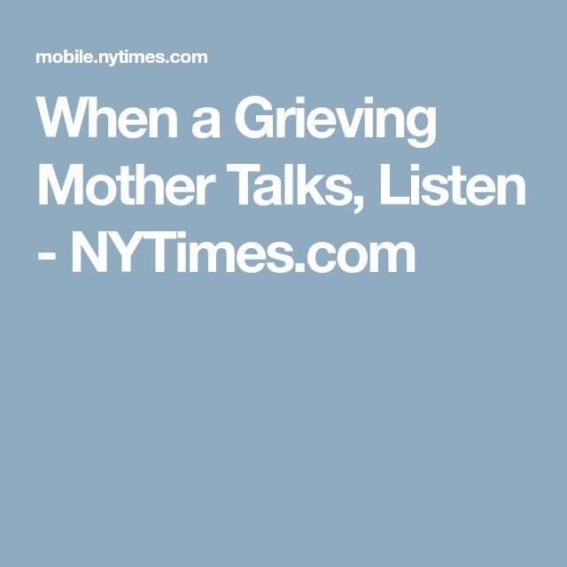 When a Grieving Mother Talks, Listen - NYTimes.com