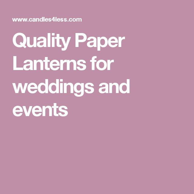 Quality Paper Lanterns for weddings and events