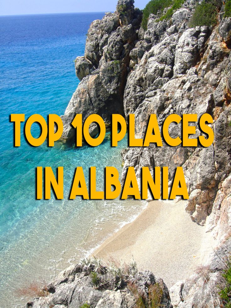TOP 10 PLACES IN ALBANIA