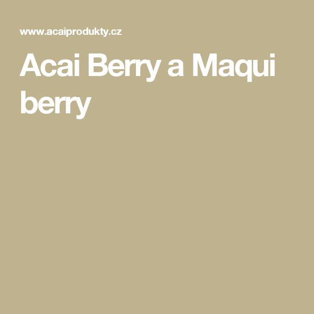 Acai Berry a Maqui berry