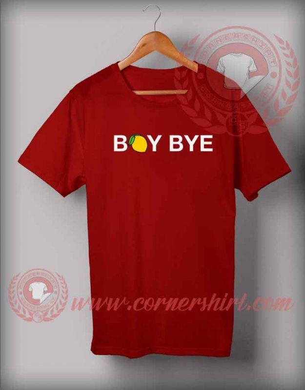 Boy Bye T shirt #ByeBoy #CustomDesignTshirts #CheapCustomMadeTshits #QuotesTshirt #Quotesshirtformen #FunnyChristmasGiftsForFriends #12dayofChristmasfunnyGiftIDeas #CheapQuotesTshirts #HoHoHoMerryChristmasTshirt #quotesoftheday #Motivationalquotes #ChristmasHolidayOutfits #ThanksGivingDay #ChristmasTshirt #Tshirt #tees #Shirt #fashion #outfits #BlackFriday #EarlyChristmasGifts #Beyonce #BeyonceMerch #BeyonceChristmasShirts