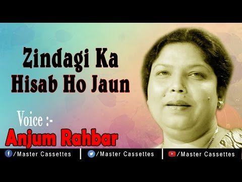 ज़िन्दगी का हिसाब हो जाऊ__#Anjum Rahbar Shayari__Mushaira 2017__ Master Cassettes - YouTube