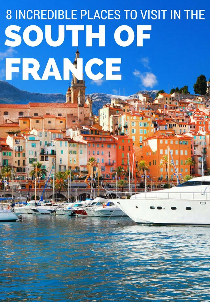 8 best places to visit in the south of france for Best places to stay in south of france