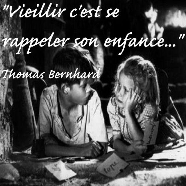 """""""Vieillir c'est se rappeler son enfance..."""" #citation Thomas Bernhard / Perturbation"""