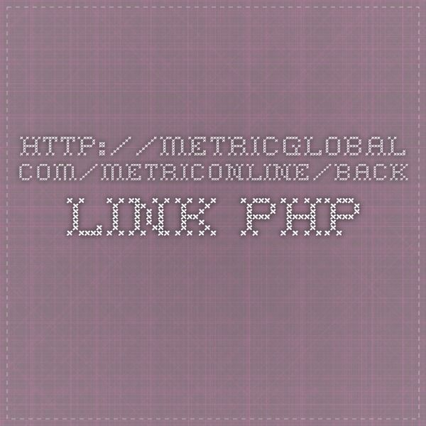 http://metricglobal.com/metriconline/back_link.php