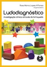 Ludodiagnóstico - Investigação Clínica Através do Brinquedo
