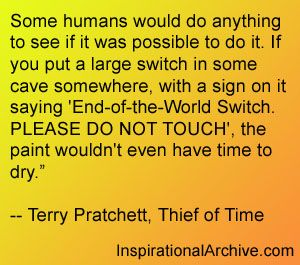 End-of-the-World Switch ~Terry Pratchett, Thief of Time