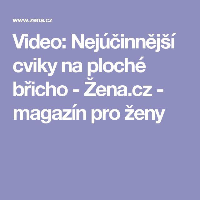 Video: Nejúčinnější cviky na ploché břicho - Žena.cz - magazín pro ženy