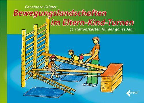 Bewegungslandschaften im Eltern-Kind-Turnen: 75 Stationskarten für das ganze Jahr: Amazon.de: Constanze Grüger: Bücher