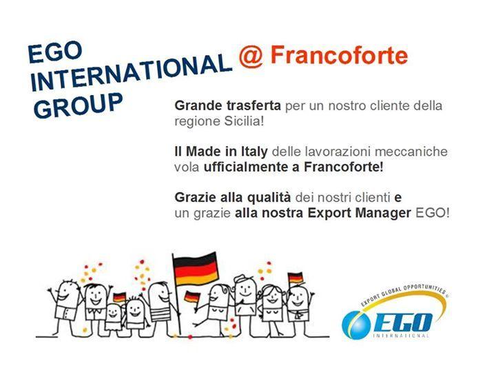 EGO va forte a Francoforte! Grande strike per un nostro cliente italiano nel settore lavorazioni meccaniche! #export #opportunitaestere