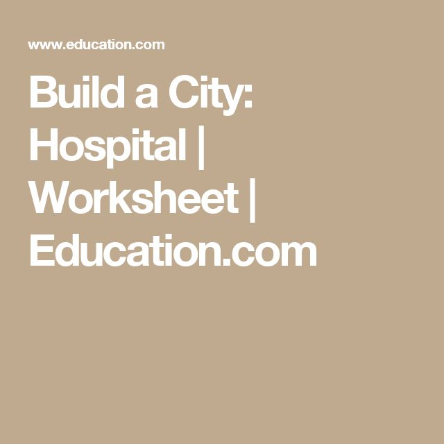 Build a City: Hospital | Worksheet | Education.com