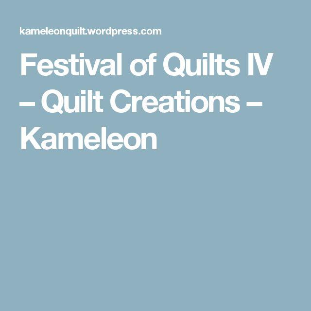 Festival of Quilts IV – Quilt Creations – Kameleon