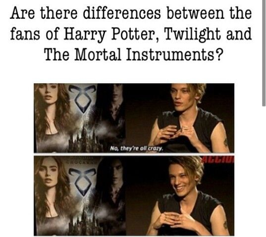 Jamie Campbell Bower. Not true! Harry Potter handles themes most adults don't get. Mortal instruments is amazing and twilight cant even pass as loo roll, let alone literature!
