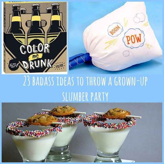 I think this is what i want for my 30th bday!!! 23 Badass Ideas For A Grown-Up Slumber Party