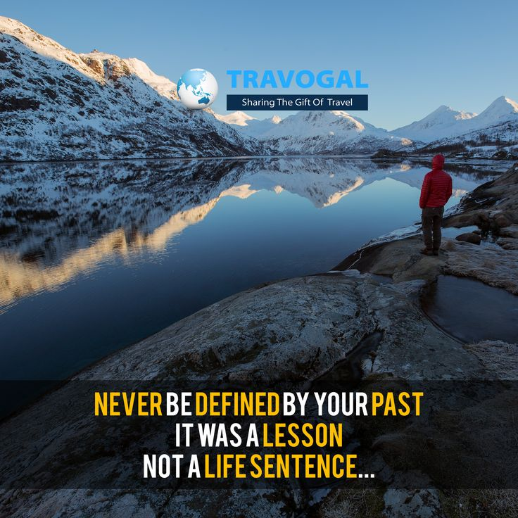 Never be defined by your past it was a lesson not a life sentence...