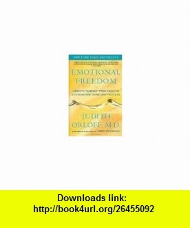 Emotional Freedom Publisher Three Rivers Press; Reprint edition Judith Orloff ,   ,  , ASIN: B004WWN5IG , tutorials , pdf , ebook , torrent , downloads , rapidshare , filesonic , hotfile , megaupload , fileserve