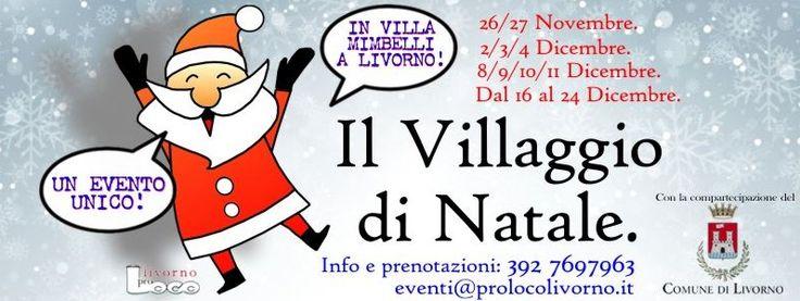 2016 - Il Villaggio di Natale - Christmas Village, •Nov. 26-27, Dec. 3-4, Dec. 8-11, Dec. 16-24, 10 a.m.-8 p.m., in Livorno,  Villa Mimbelli, Via San Jacopo in Acquaviva 63; Santa Claus Village, workshops for children; ice-skating ring; holiday shows with elves and fairies.