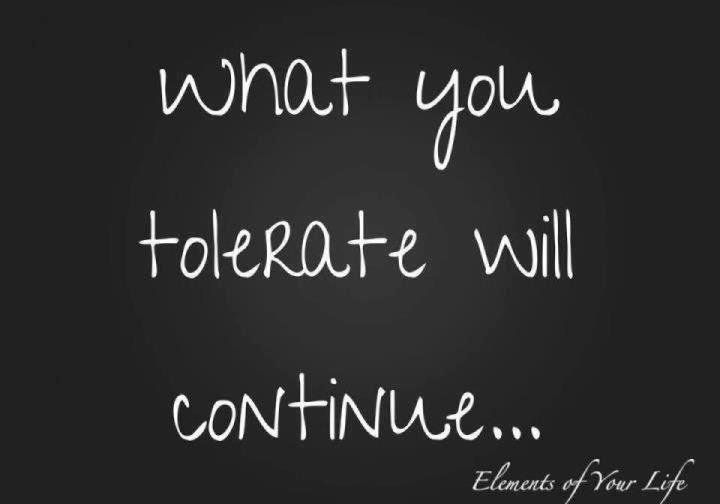 Dont Tolerate Quotes. QuotesGram by @quotesgram