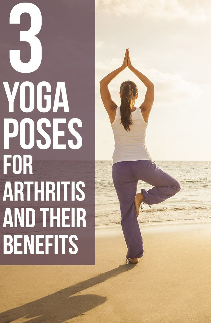 3 Yoga Poses for Arthritis And Their Benefits