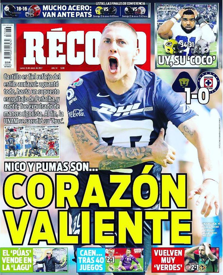 ¡Buen día! #hoyentuRÉCORD #Portada 16 de enero 2017  Nico le dio la victoria a @PumasMX frente a Cruz Azul y son...¡Corazón valiente! r