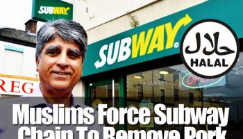 Muslims Force Sandwich Giant Subway To Remove All Bacon And Pork In 200 UK Stores