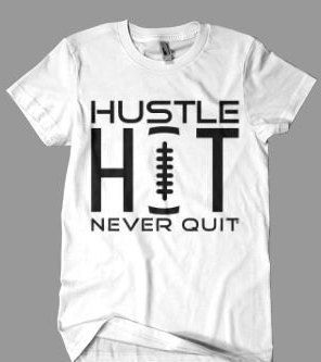 find this pin and more on thelaughingmango hustle hit never quit football t shirt