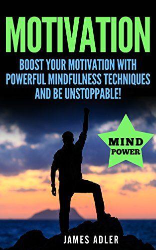 Motivation: Boost Your Motivation with Powerful Mindfulne... https://www.amazon.com/dp/B01BKZQPJI/ref=cm_sw_r_pi_dp_ehjvxbRBKBT9Y