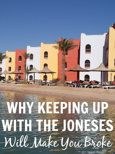 Why Keeping Up With The Joneses Will Make You Broke. If you are trying to keep up with others, it may be hurting your budget significantly. http://www.makingsenseofcents.com/2014/11/why-keeping-up-with-the-joneses-will-make-you-broke.html