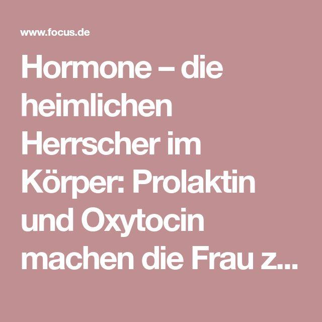 Hormone – die heimlichen Herrscher im Körper: Prolaktin und Oxytocin machen die Frau zur Mutter - FOCUS Online